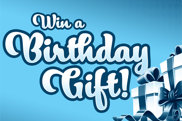 Win a Birthday Gift!